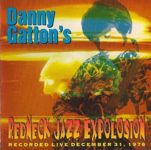 1) Danny Gatton Redneck Jazz Explosion