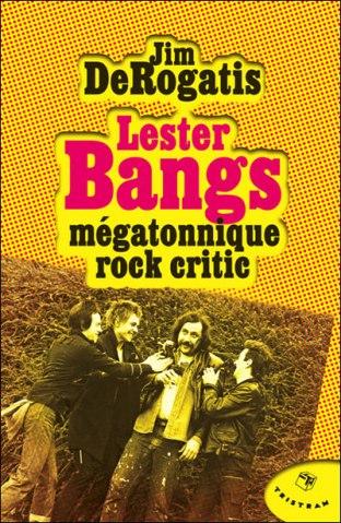 27) Jim DeRogatis Lester Bang