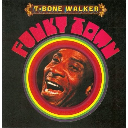 Bop-Pills_T-Bone_Walker_Funky_Town