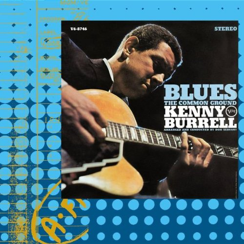 Bop-Pills Kenny Burrell - Blues The Common Ground