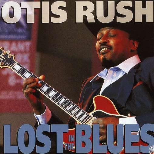 Bop-Pills Otis Rush Lost In The Blues
