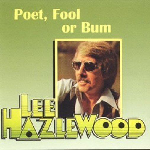 Bop-Pills Lee Hazlewood Poet Fool Or Bum