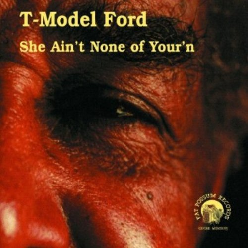 Bop-Pills T-Model Ford She Ain't None Of Your'n