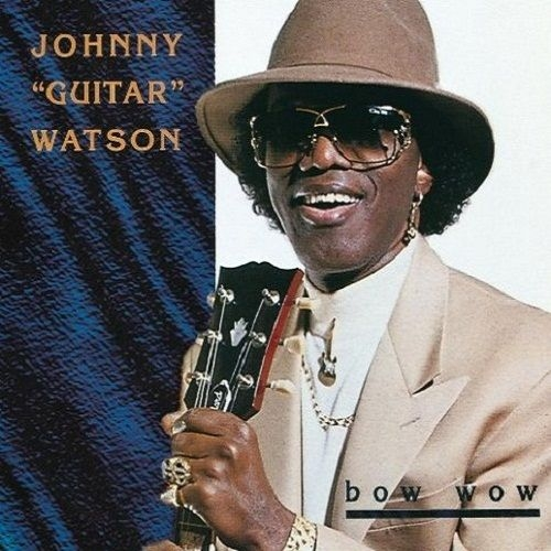 Bop-Pills Johnny Guitar Watson Bow Wow