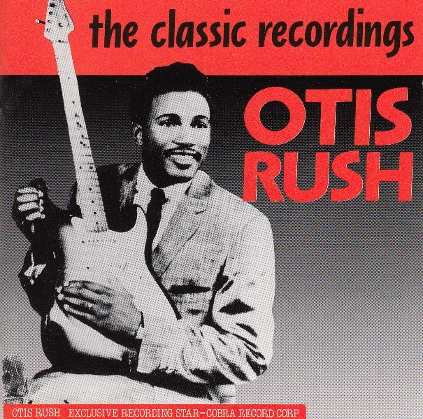 Bop-Pills Otis Rush The Classic Recording