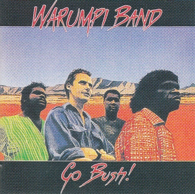 Bop-Pills Warumpi Band Go Bush!