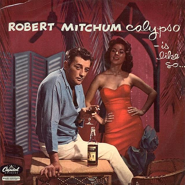 Bop-Pills Robert_Mitchum_Calypso_Is_Like_So
