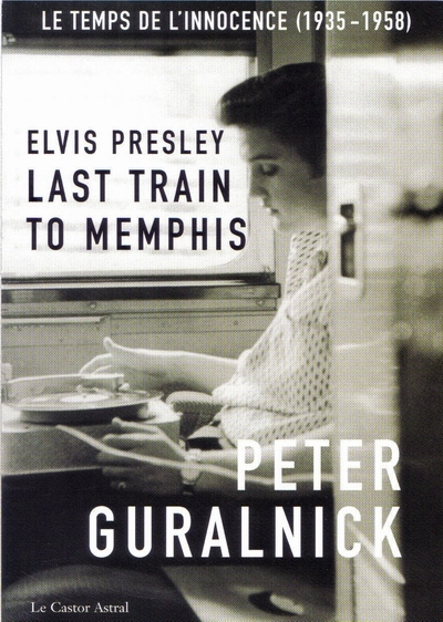Bop-Pills Peter Guralnick Last Train To Memphis