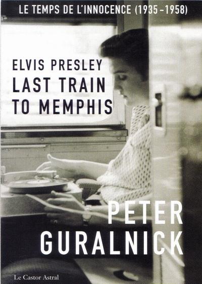 Bop-Pills Peter Guralnick Last Train To Memphis