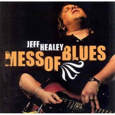 Bop-Pills - Jeff Healey  A Mess Of Blues