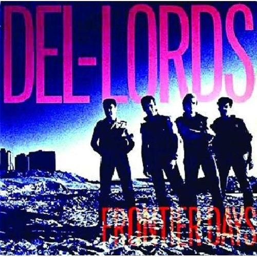Bop-Pills - The Del-Lords -Frontier Days