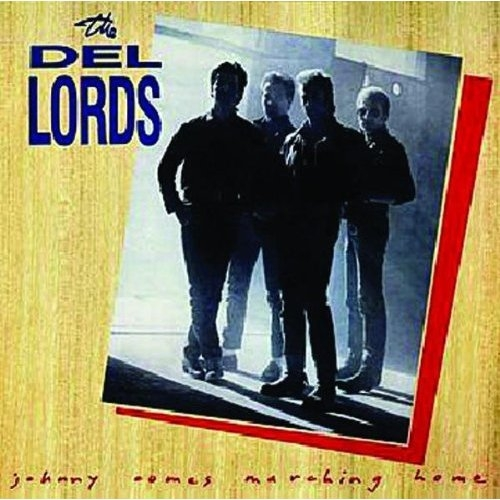 Bop-Pills - The Del-Lords - Johnny Comes Marching Home