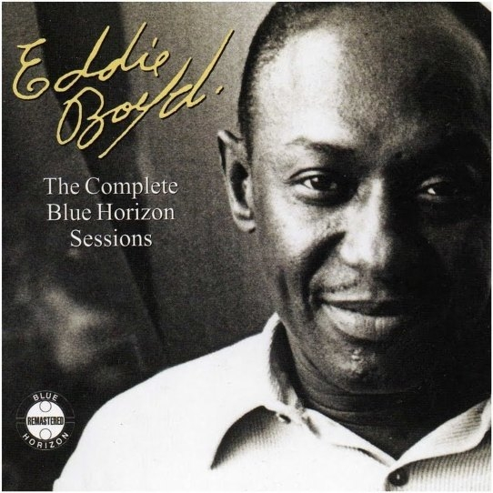 Bop-Pills_Eddie Boyd -The Complete Blue Horizon Sessions