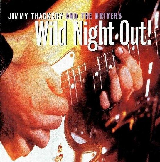 Bop-Pills_Jimmy Thackery _The Drivers- Wild Night Out