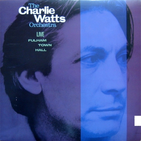 Bop-Pills_The Charlie Watts Orchestra- Live At Fulham Town Hall