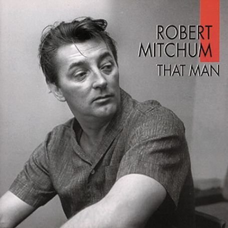 Robert_Mitchum_That_Man