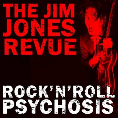 The_Jim_Jones_Revue_RocknRoll_Psychosis