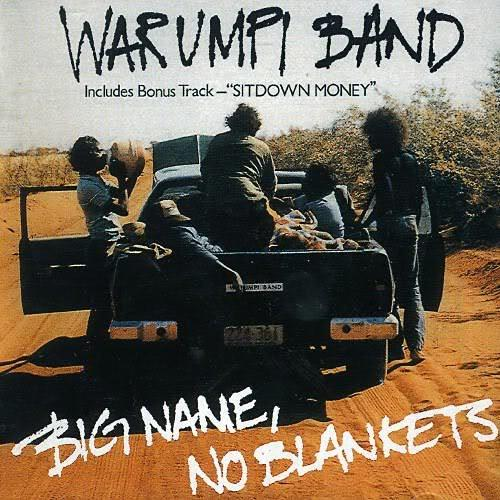 Warumpi_Band_Bi_Name_No_Blankets