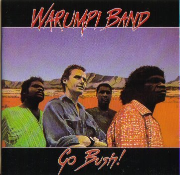 Warumpi_Band_Go_Bush