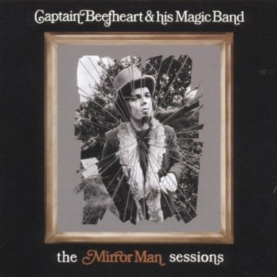 Bop-Pills Captain Beefheart And His Magic Band The Mirror Man Sessions
