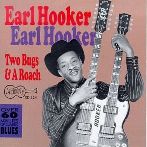 Bop-Pills  Earl Hooker - Two Bugs & A Roach