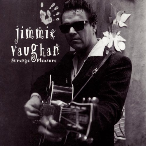 Bop-Pills Jimmie Vaughan  Strange Pleasure