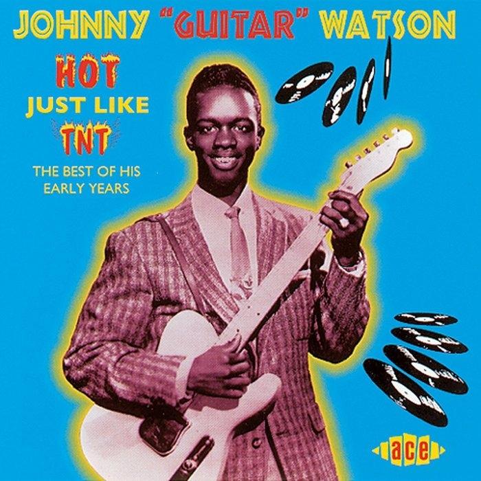 Bop-Pills Johnny Guitar Watson - Hot Like TNT
