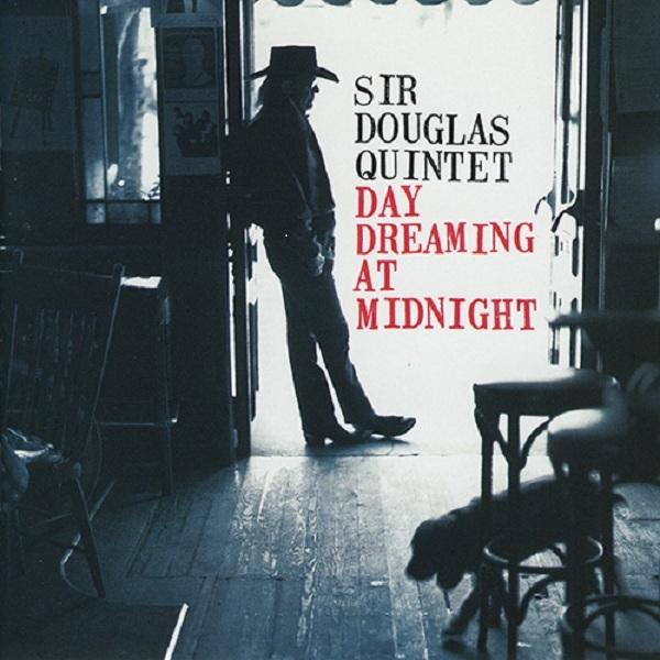 Bop-Pills Sir Douglas Quintet Day Dreamin At Midnight