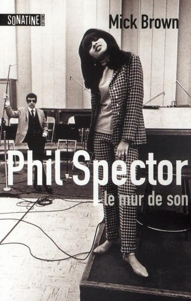 Bop-Pills-Mick-Brown-Phil-Spector