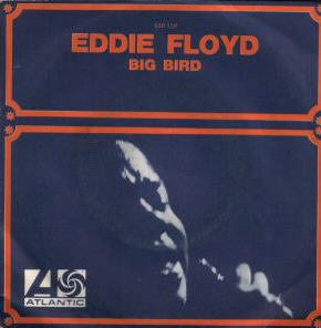 Eddie Floyd Big Bird