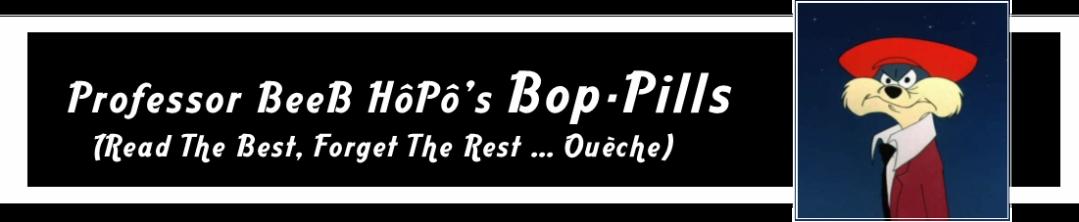 BOP PILLS (Ouèche)